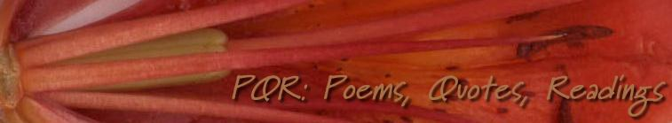 PQR: Poems, Quotes, Readings